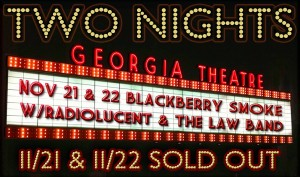 Nov 2013 - The Law Band w/ Blackberry Smoke - SOLD OUT!
