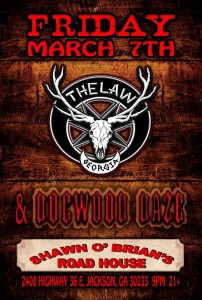 Friday 3/7/14 The Law Band w/Dogwood Daze @Shawn O'Brian's Road House