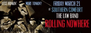 The Law Band & Rolling Nowhere @Southern Comfort