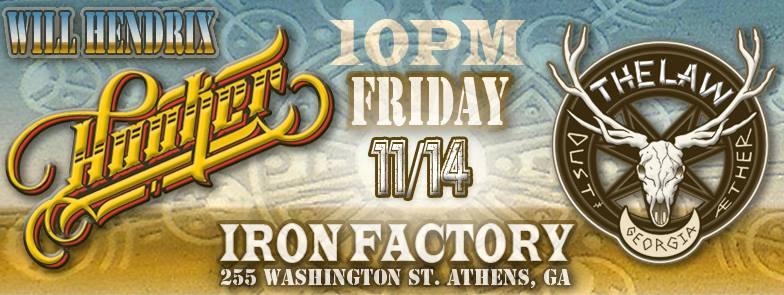 NOV 14 The Law Band, Hooker & Will Hendrix @Iron Horse, Friday 11/14 Athens, GA